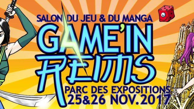 GAME'IN REIMS les 25 & 26 novembre 2017 !